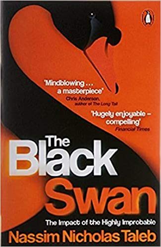 """""""The Black Swan: The Impact of the Highly Improbable"""" - Nassim Nicholas Taleb."""